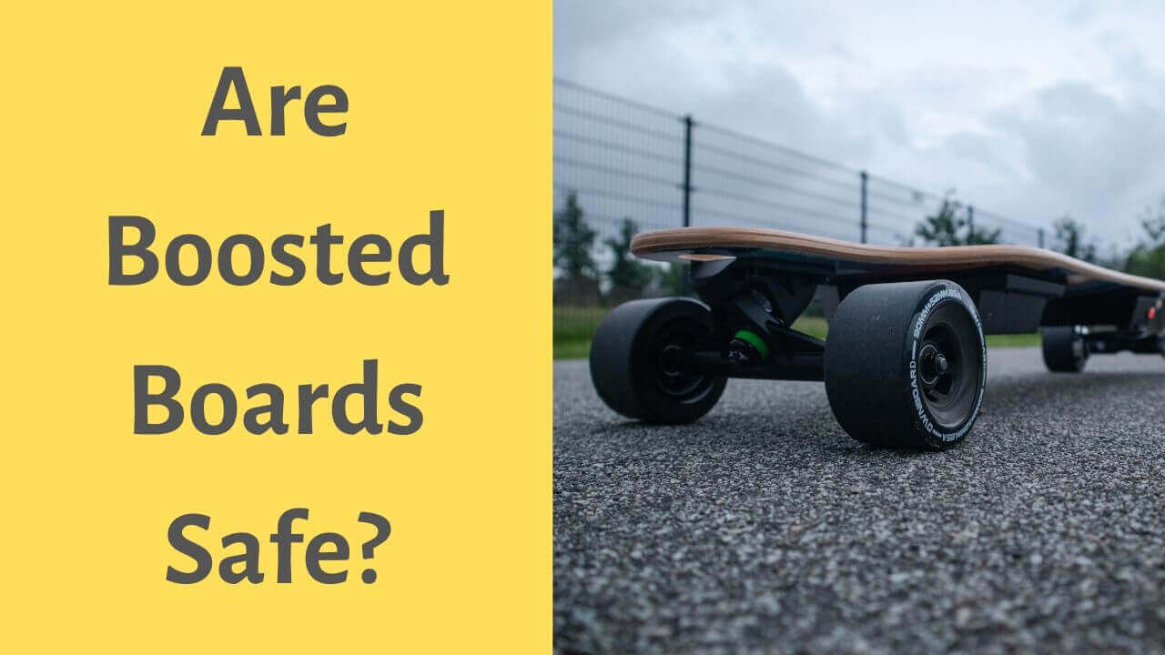 Are Boosted Boards Safe