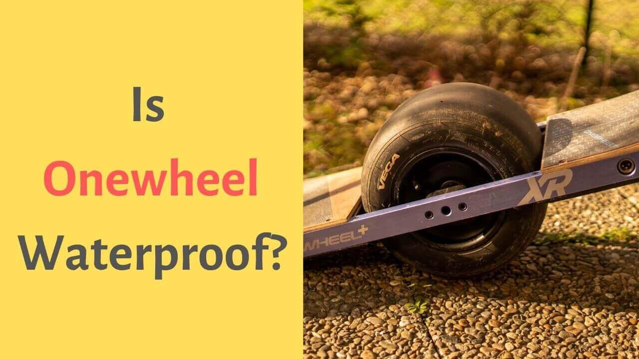 Is Onewheel Waterproof